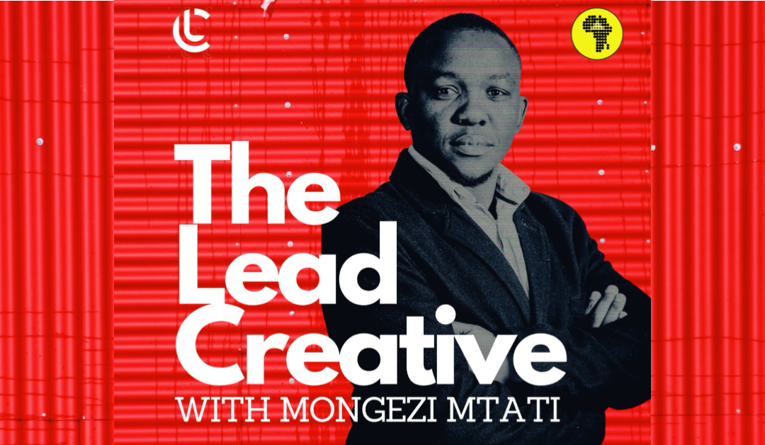 Launch of The Lead Creative podcast with Lebogang Mukansi