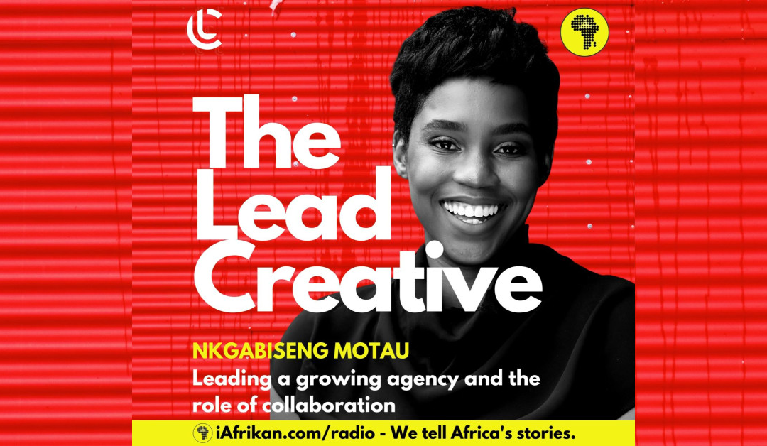 Nkgabiseng Motau on leading a growing advertising agency and the role of collaboration