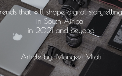 What will shape digital storytelling in South Africa in 2021: #BizTrends2021